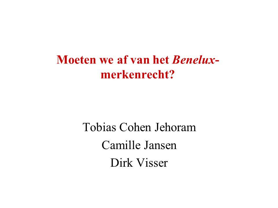 Moeten we af van het Benelux- merkenrecht? Tobias Cohen Jehoram Camille Jansen Dirk Visser