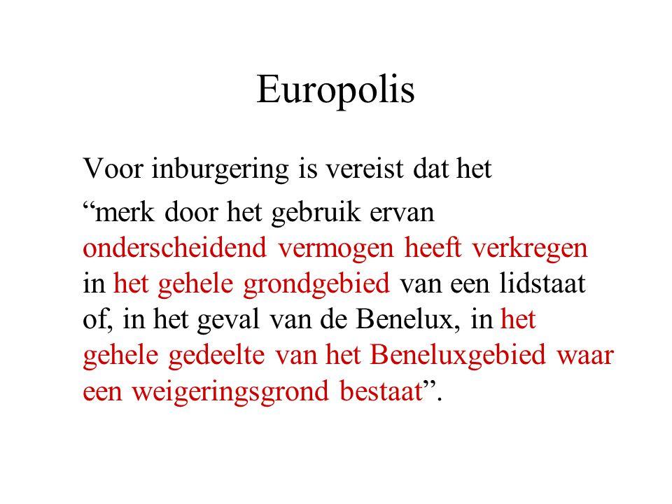 """Europolis Voor inburgering is vereist dat het """"merk door het gebruik ervan onderscheidend vermogen heeft verkregen in het gehele grondgebied van een l"""