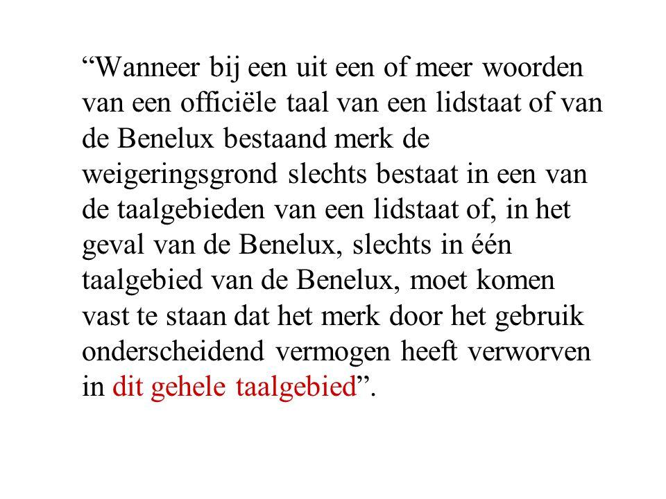 """""""Wanneer bij een uit een of meer woorden van een officiële taal van een lidstaat of van de Benelux bestaand merk de weigeringsgrond slechts bestaat in"""