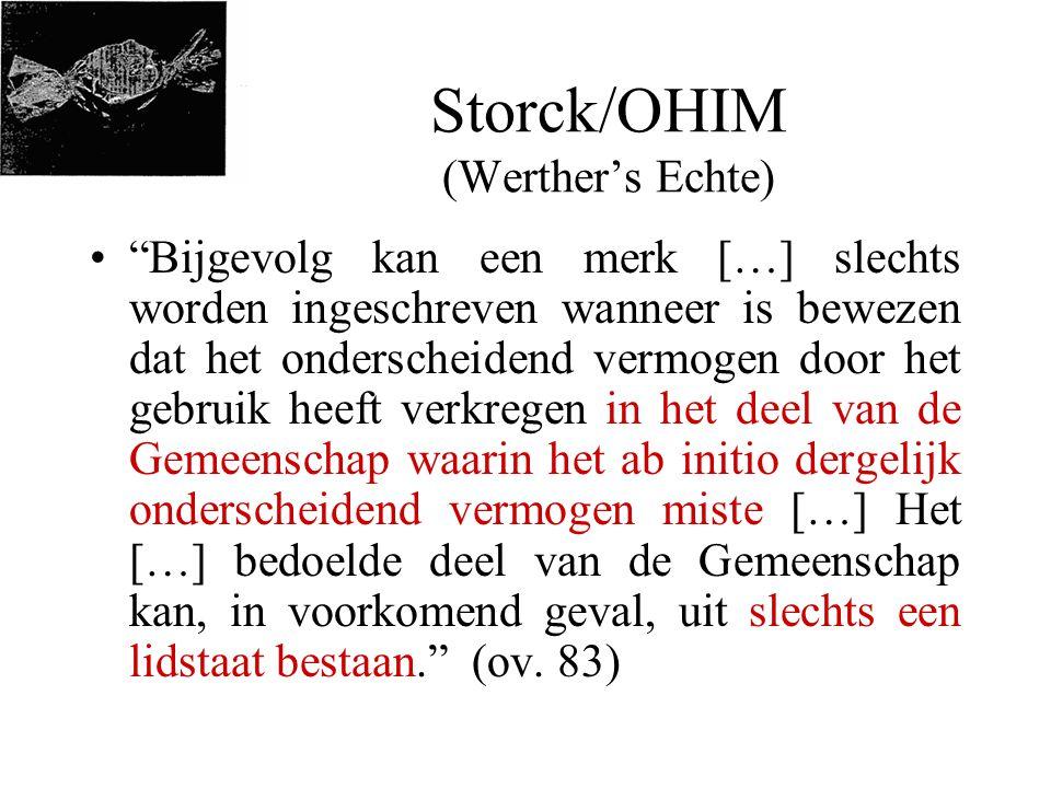 """Storck/OHIM (Werther's Echte) •""""Bijgevolg kan een merk […] slechts worden ingeschreven wanneer is bewezen dat het onderscheidend vermogen door het geb"""