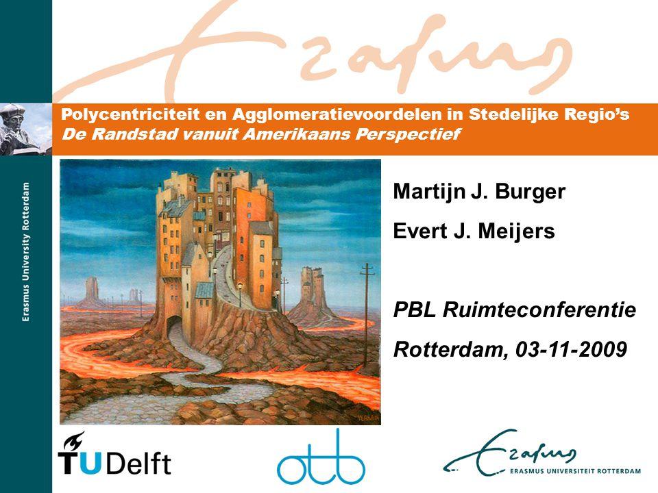 Polycentriciteit en Agglomeratievoordelen in Stedelijke Regio's De Randstad vanuit Amerikaans Perspectief Martijn J. Burger Evert J. Meijers PBL Ruimt