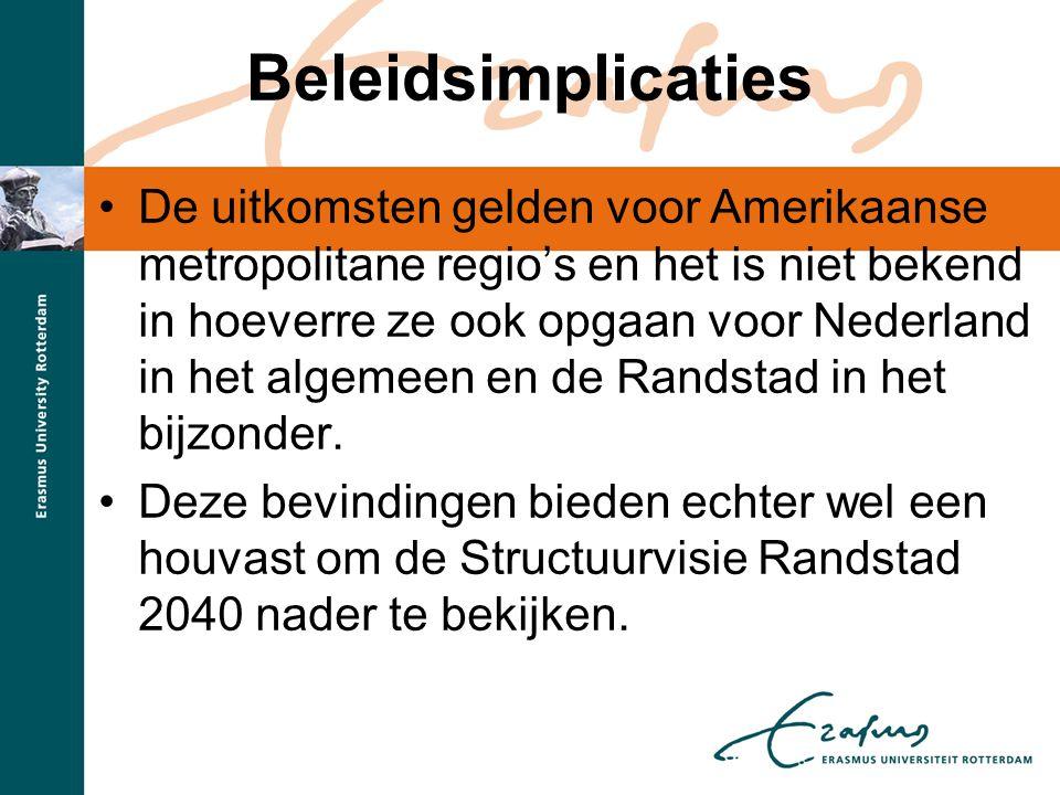 Beleidsimplicaties •De uitkomsten gelden voor Amerikaanse metropolitane regio's en het is niet bekend in hoeverre ze ook opgaan voor Nederland in het