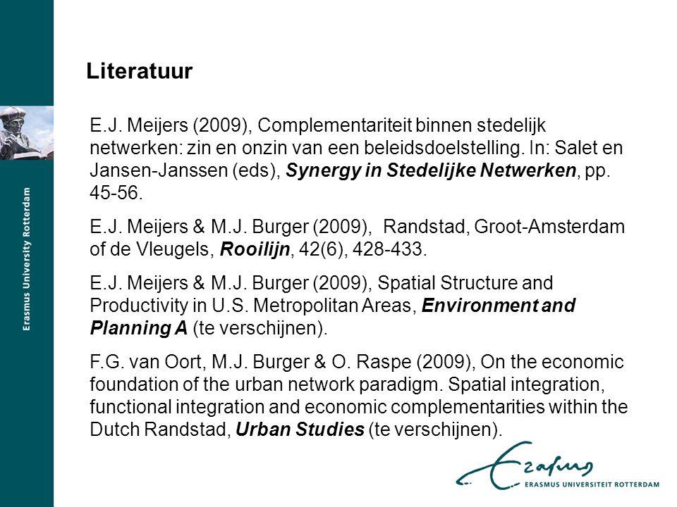 Literatuur E.J. Meijers (2009), Complementariteit binnen stedelijk netwerken: zin en onzin van een beleidsdoelstelling. In: Salet en Jansen-Janssen (e