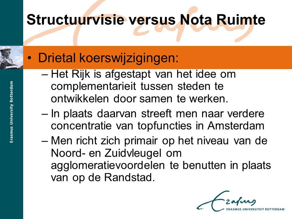Structuurvisie versus Nota Ruimte •Drietal koerswijzigingen: –Het Rijk is afgestapt van het idee om complementarieit tussen steden te ontwikkelen door