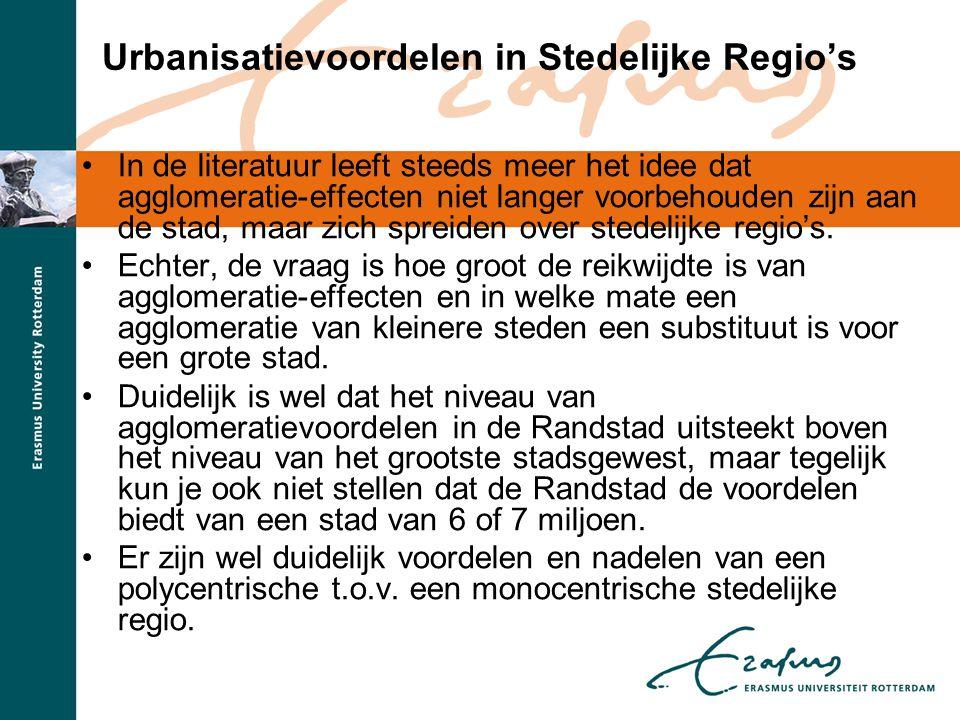 Urbanisatievoordelen in Stedelijke Regio's •In de literatuur leeft steeds meer het idee dat agglomeratie-effecten niet langer voorbehouden zijn aan de