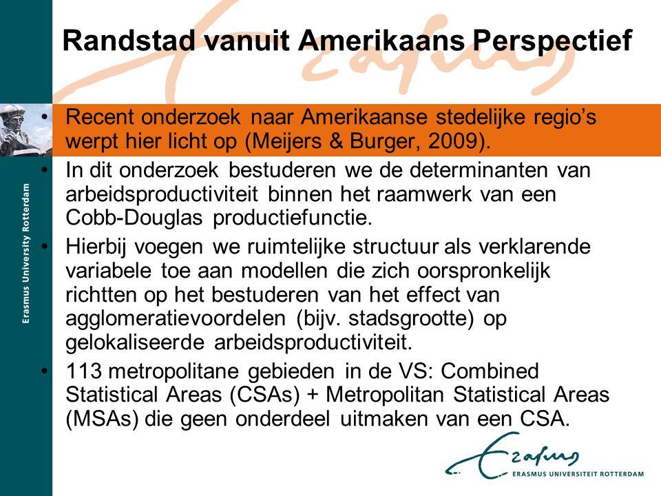 Randstad vanuit Amerikaans Perspectief •Recent onderzoek naar Amerikaanse stedelijke regio's werpt hier licht op (Meijers & Burger, 2009). •In dit ond