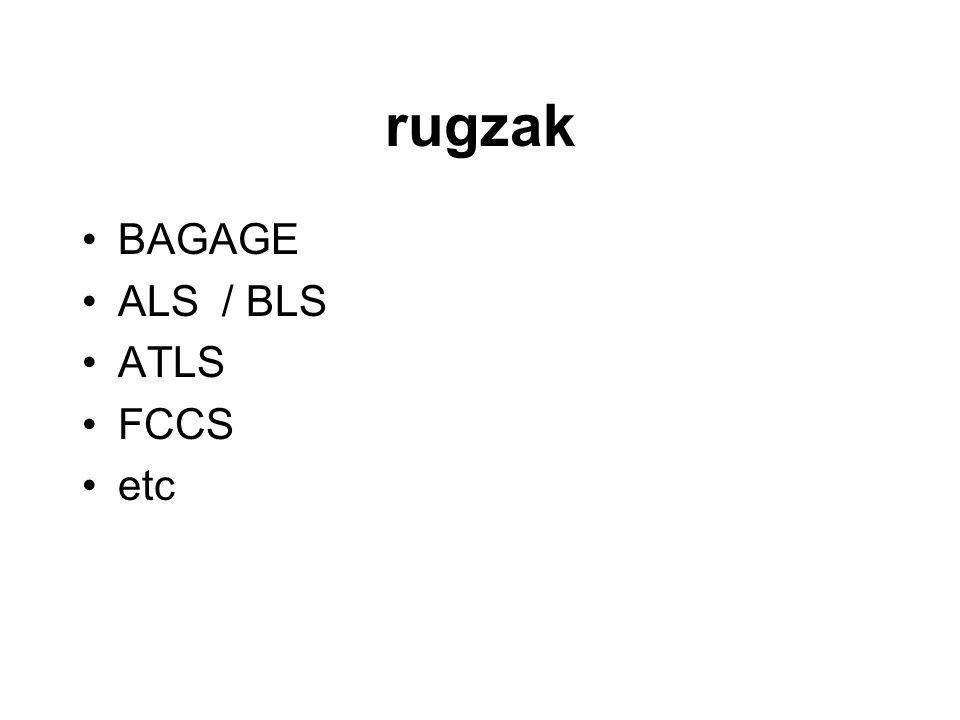 rugzak •BAGAGE •ALS / BLS •ATLS •FCCS •etc