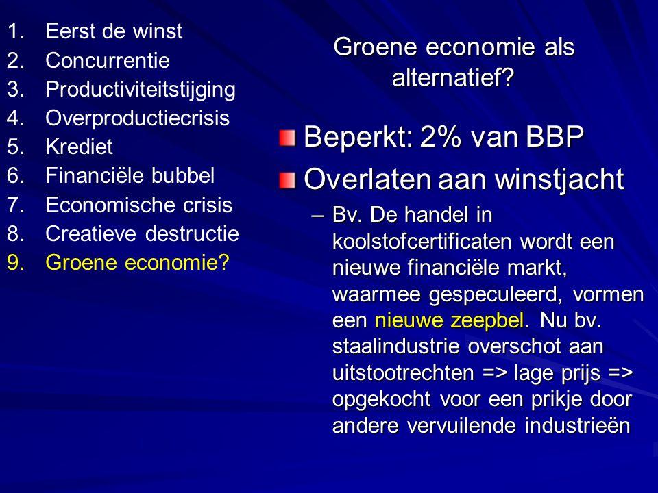 Groene economie als alternatief. Beperkt: 2% van BBP Overlaten aan winstjacht –Bv.