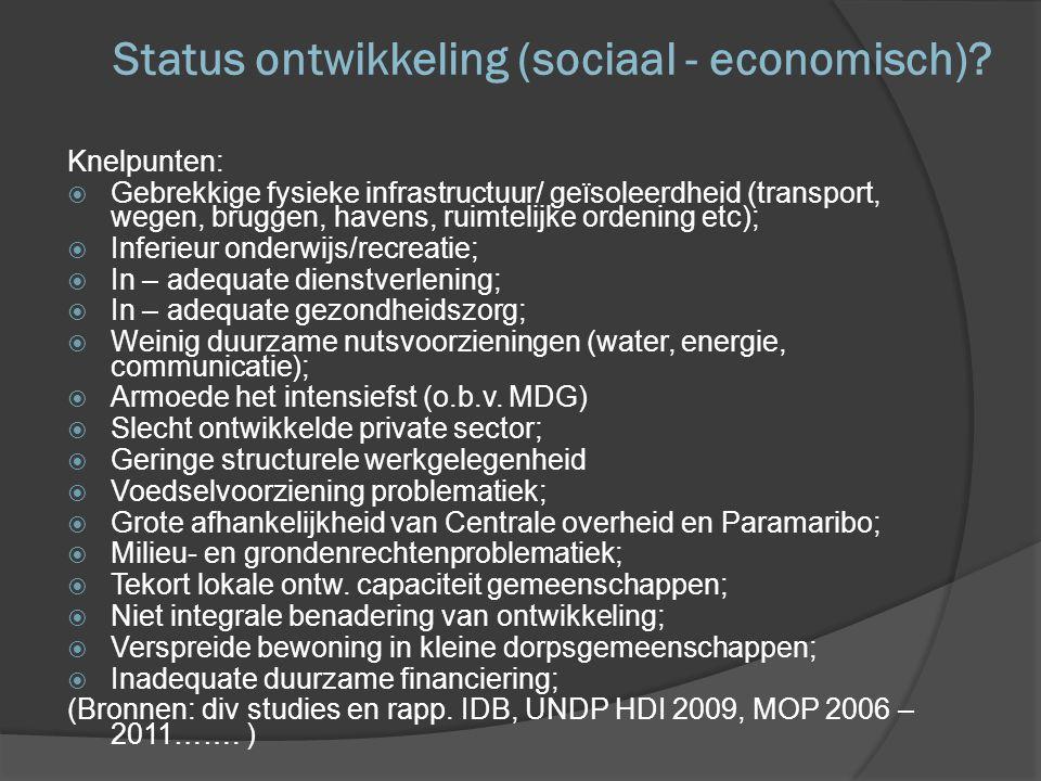 Status ontwikkeling (sociaal - economisch)? Knelpunten:  Gebrekkige fysieke infrastructuur/ geïsoleerdheid (transport, wegen, bruggen, havens, ruimte
