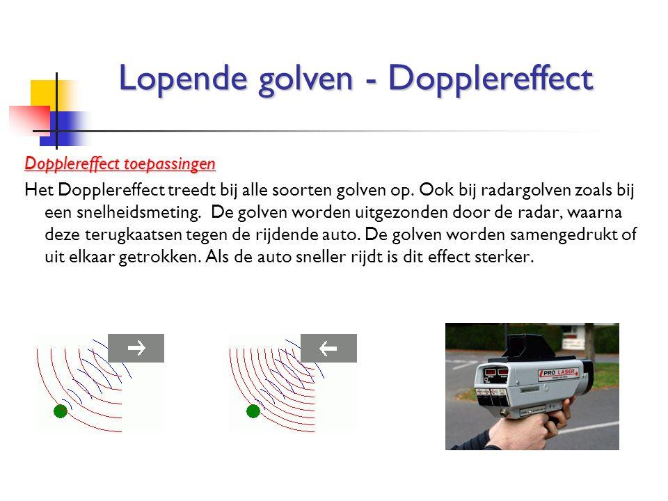 Dopplereffect toepassingen Het Dopplereffect treedt bij alle soorten golven op. Ook bij radargolven zoals bij een snelheidsmeting. De golven worden ui