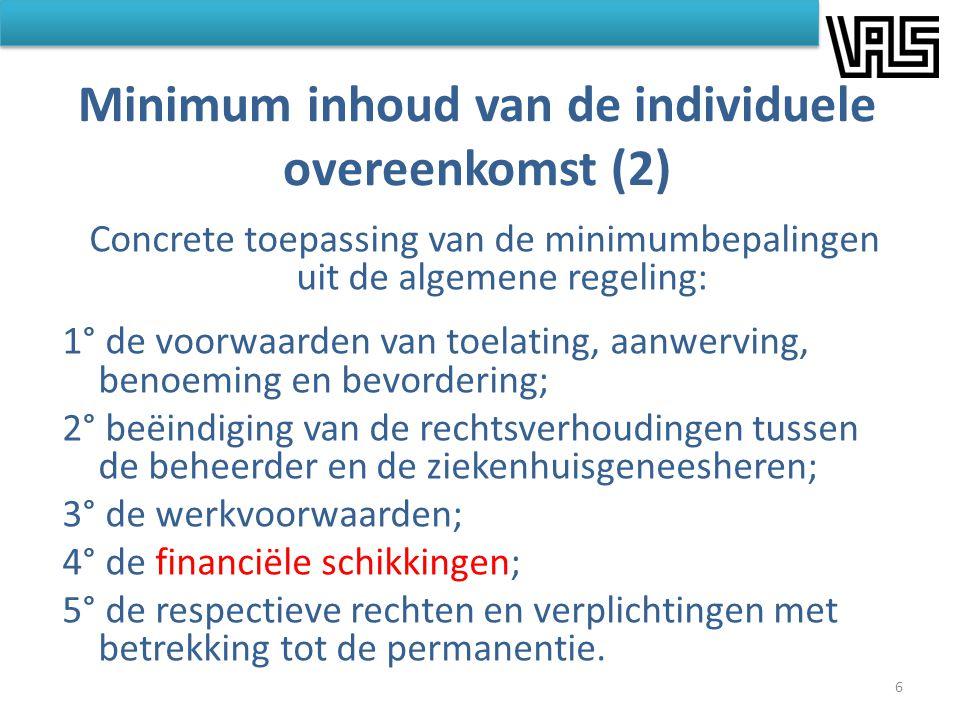 Minimum inhoud van de individuele overeenkomst (2) Concrete toepassing van de minimumbepalingen uit de algemene regeling: 1° de voorwaarden van toelat