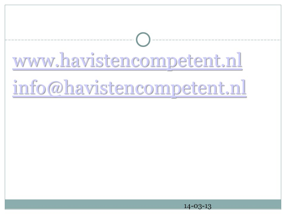 www.havistencompetent.nl info@havistencompetent.nl 14-03-13