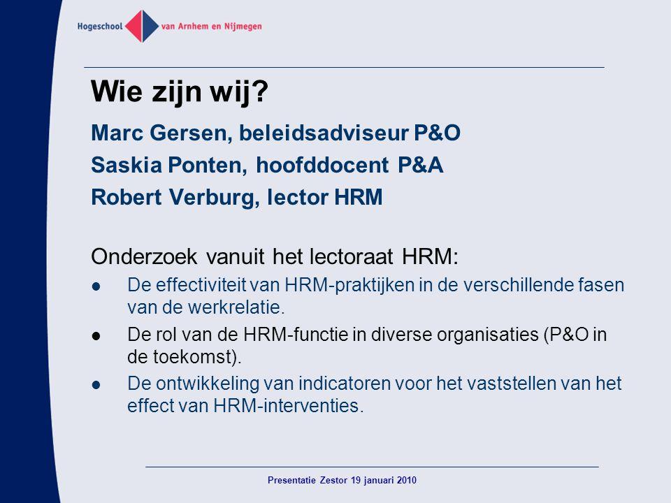 Wie zijn wij? Marc Gersen, beleidsadviseur P&O Saskia Ponten, hoofddocent P&A Robert Verburg, lector HRM Onderzoek vanuit het lectoraat HRM:  De effe
