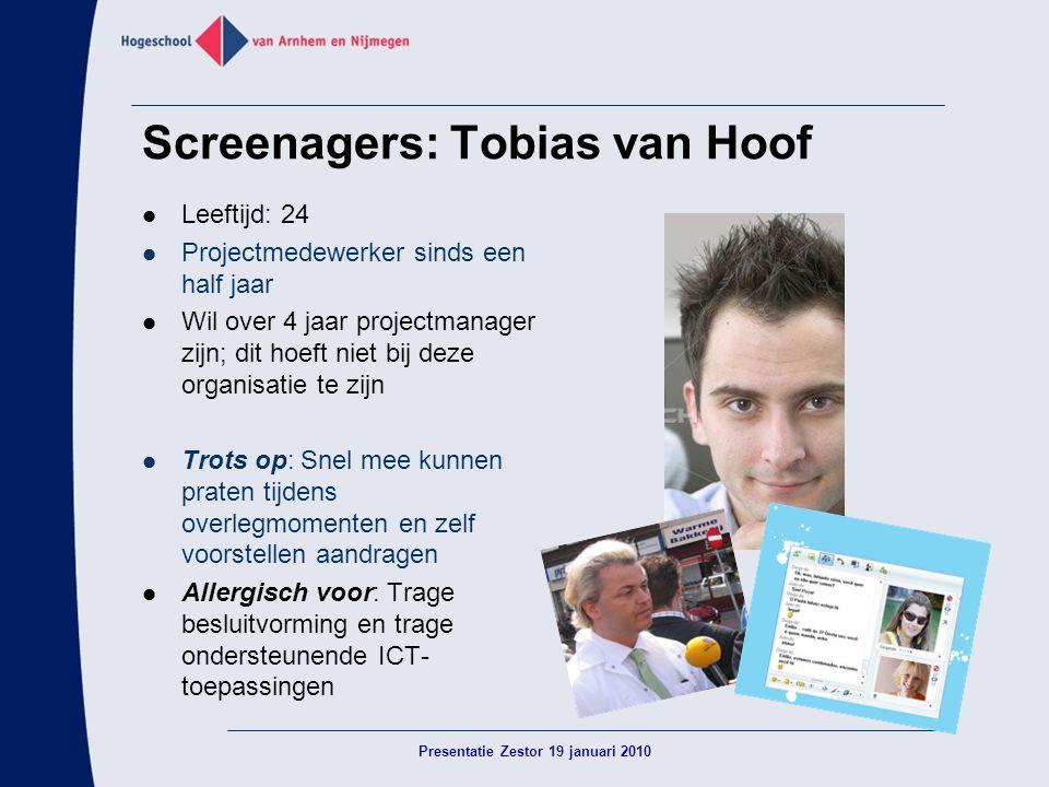 Screenagers: Tobias van Hoof  Leeftijd: 24  Projectmedewerker sinds een half jaar  Wil over 4 jaar projectmanager zijn; dit hoeft niet bij deze org