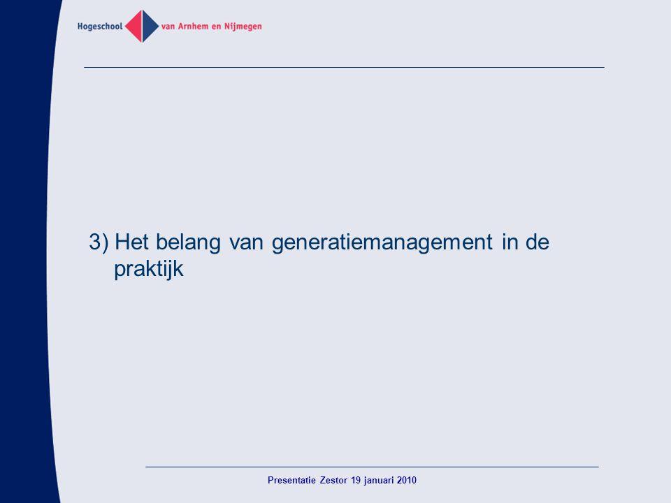3) Het belang van generatiemanagement in de praktijk Presentatie Zestor 19 januari 2010