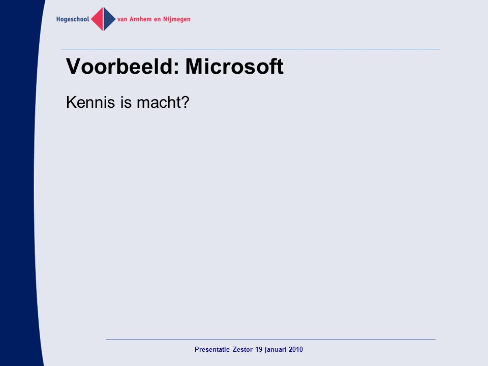 Voorbeeld: Microsoft Kennis is macht? Presentatie Zestor 19 januari 2010