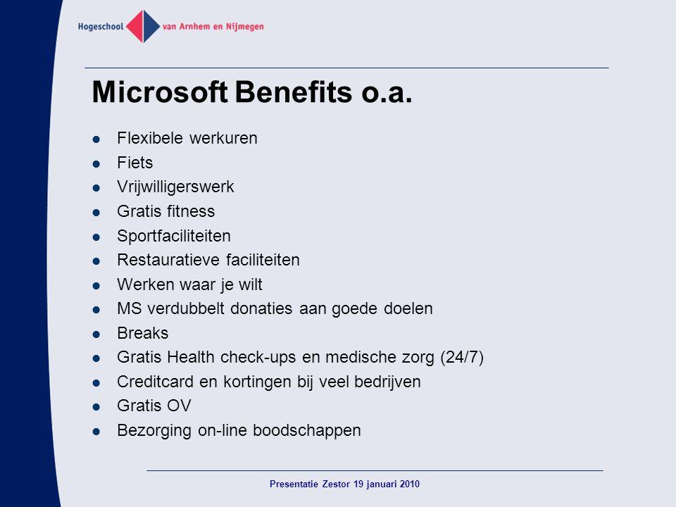 Microsoft Benefits o.a.  Flexibele werkuren  Fiets  Vrijwilligerswerk  Gratis fitness  Sportfaciliteiten  Restauratieve faciliteiten  Werken wa