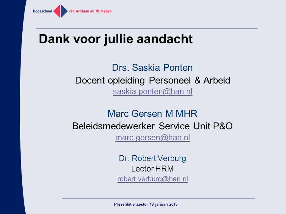 Dank voor jullie aandacht Drs. Saskia Ponten Docent opleiding Personeel & Arbeid saskia.ponten@han.nl Marc Gersen M MHR Beleidsmedewerker Service Unit