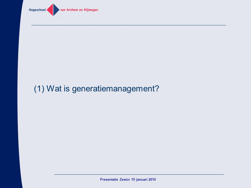(1) Wat is generatiemanagement? Presentatie Zestor 19 januari 2010
