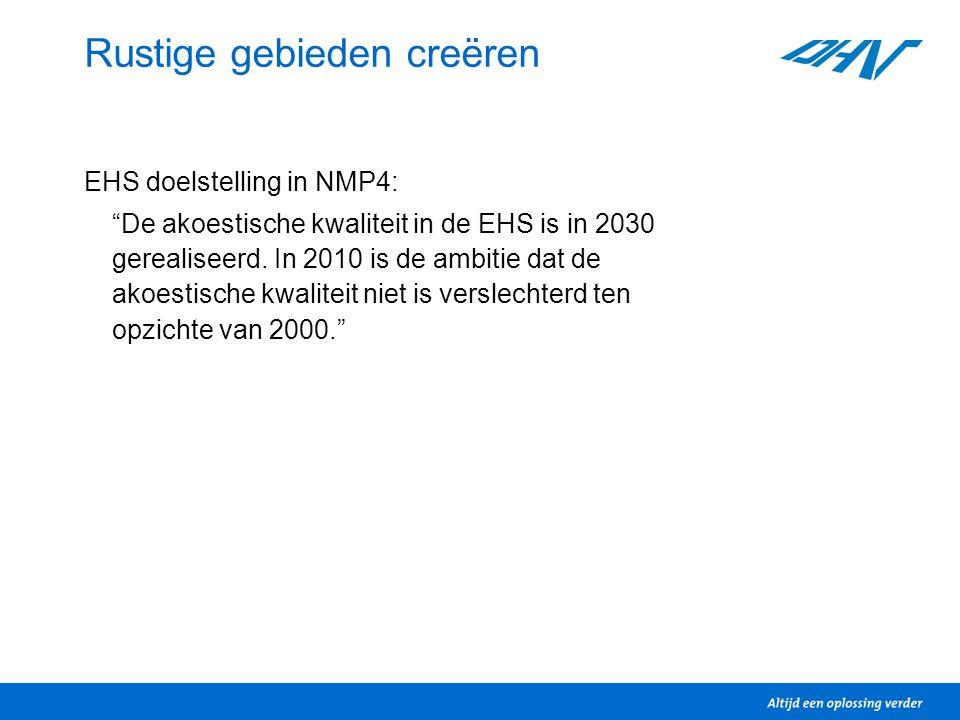 Rustige gebieden creëren EHS doelstelling in NMP4: De akoestische kwaliteit in de EHS is in 2030 gerealiseerd.