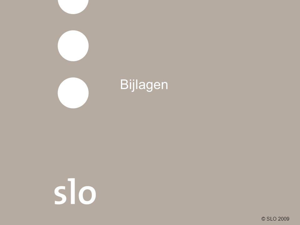 Bijlagen © SLO 2009