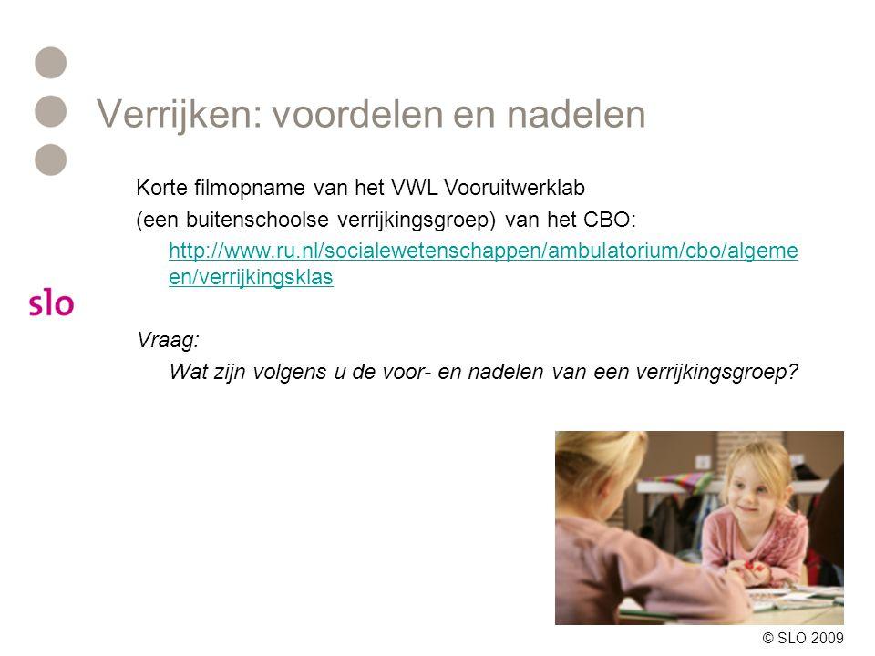Korte filmopname van het VWL Vooruitwerklab (een buitenschoolse verrijkingsgroep) van het CBO: http://www.ru.nl/socialewetenschappen/ambulatorium/cbo/algeme en/verrijkingsklas Vraag: Wat zijn volgens u de voor- en nadelen van een verrijkingsgroep.