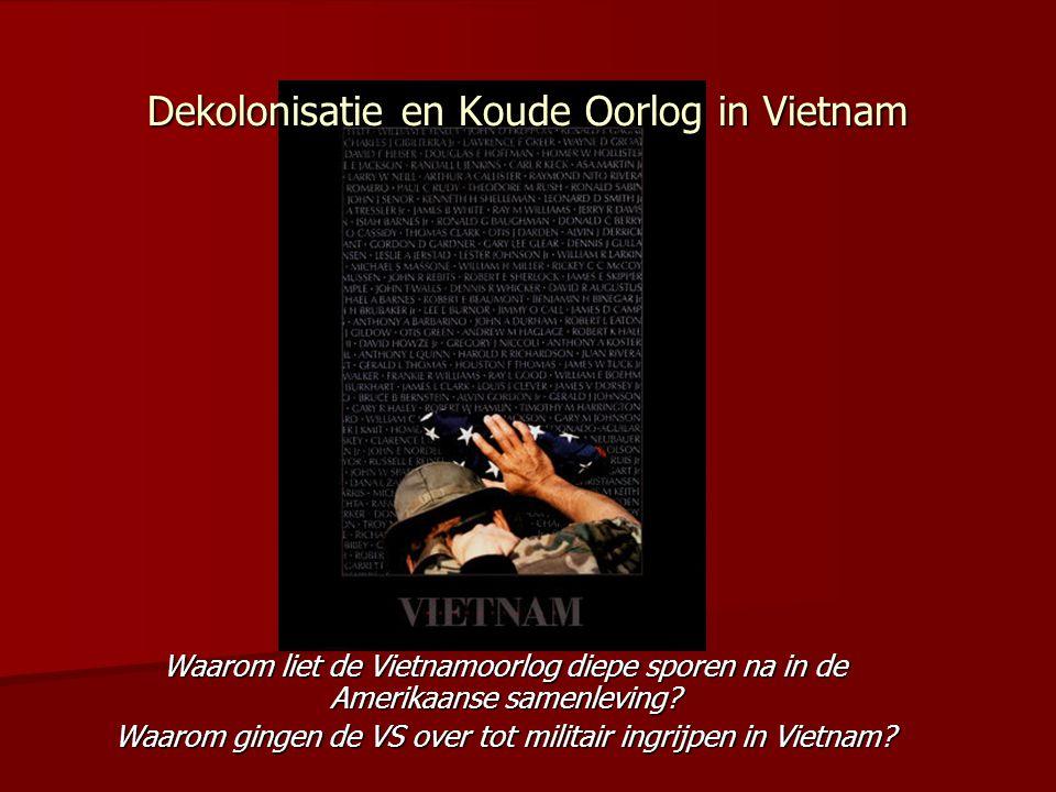 Dekolonisatie en Koude Oorlog in Vietnam Waarom liet de Vietnamoorlog diepe sporen na in de Amerikaanse samenleving.