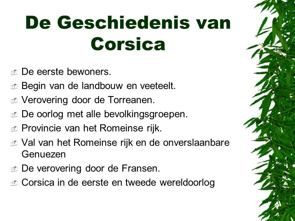 De Geschiedenis van Corsica  De eerste bewoners. Begin van de landbouw en veeteelt.