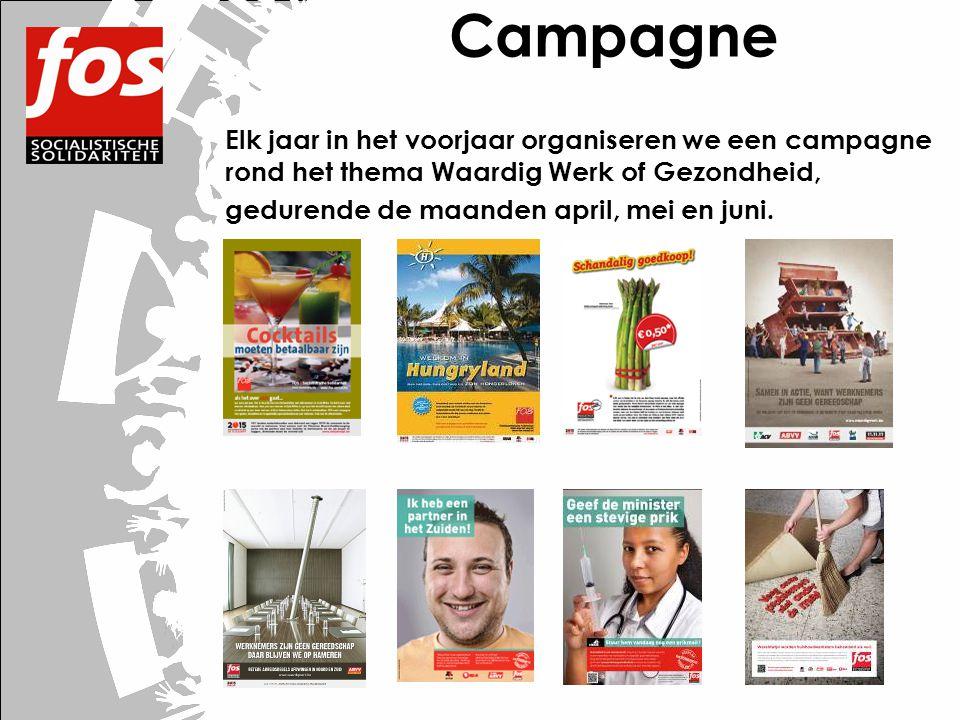 Campagne Elk jaar in het voorjaar organiseren we een campagne rond het thema Waardig Werk of Gezondheid, gedurende de maanden april, mei en juni.