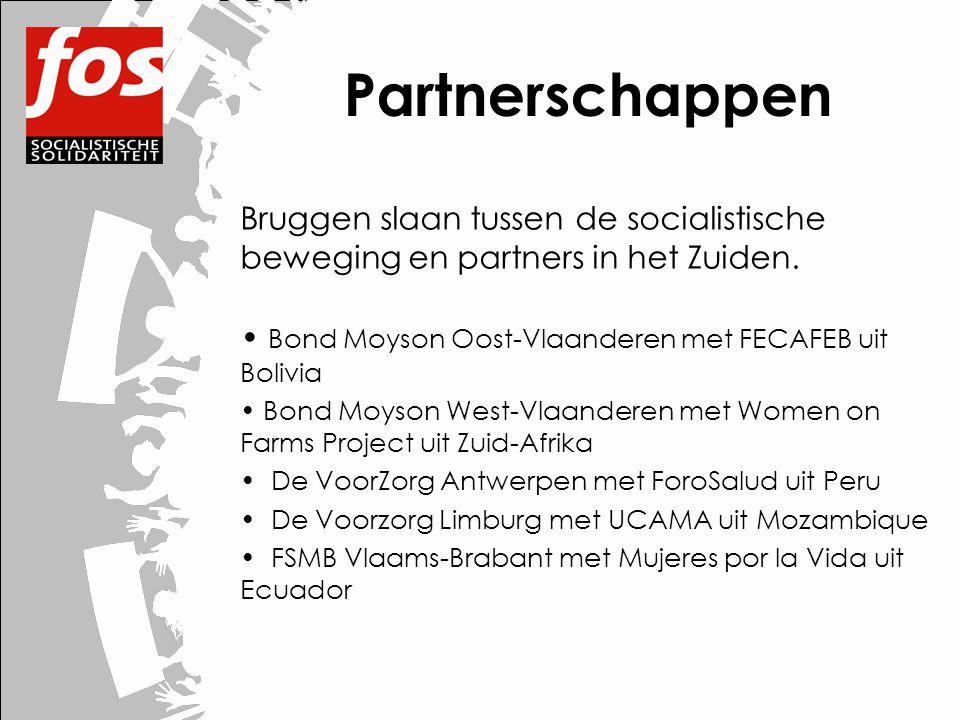 Bruggen slaan tussen de socialistische beweging en partners in het Zuiden. • Bond Moyson Oost-Vlaanderen met FECAFEB uit Bolivia • Bond Moyson West-Vl