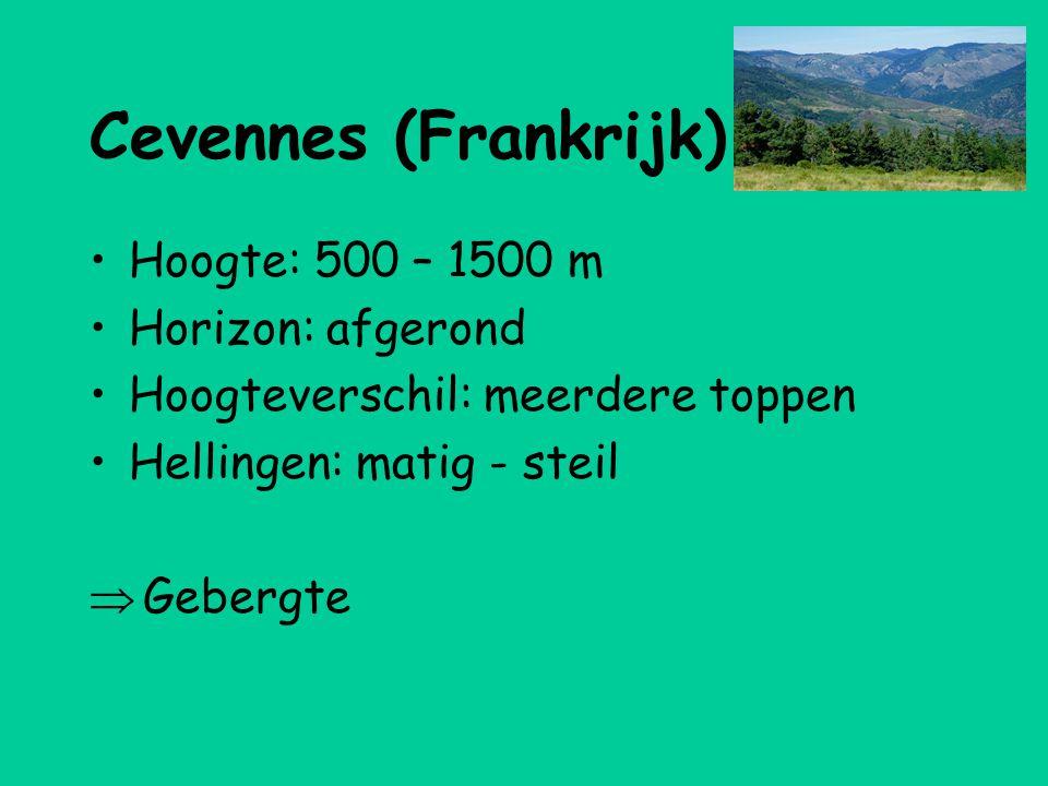 Cevennes (Frankrijk) •Hoogte: 500 – 1500 m •Horizon: afgerond •Hoogteverschil: meerdere toppen •Hellingen: matig - steil  Gebergte