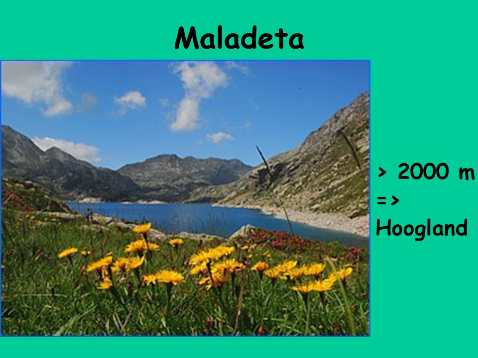 Maladeta > 2000 m => Hoogland