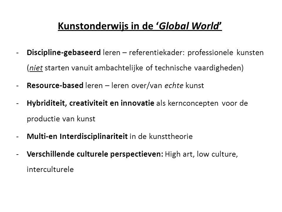 Kunstonderwijs in de 'Global World' -Discipline-gebaseerd leren – referentiekader: professionele kunsten (niet starten vanuit ambachtelijke of technis