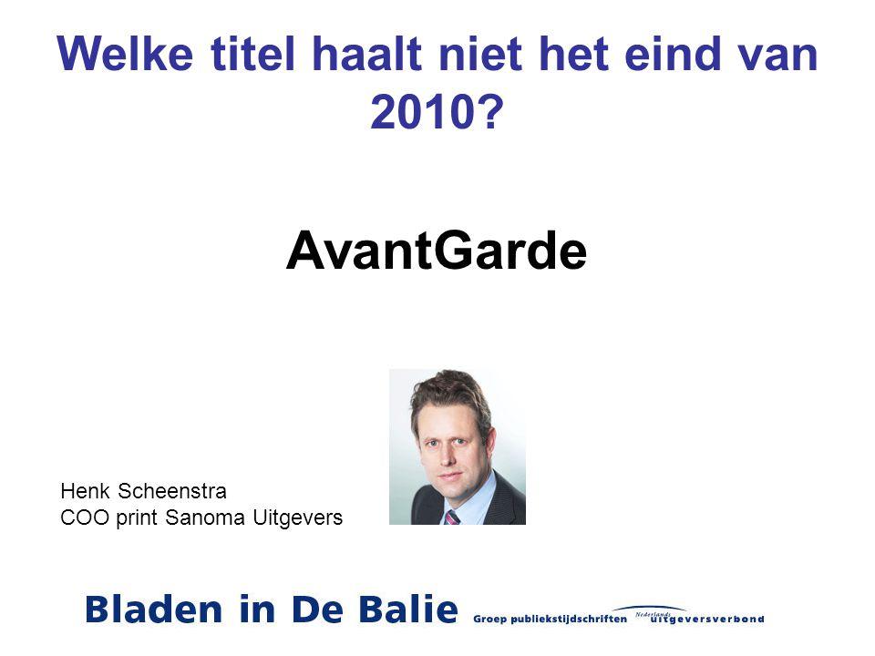 Welke titel haalt niet het eind van 2010? AvantGarde Henk Scheenstra COO print Sanoma Uitgevers