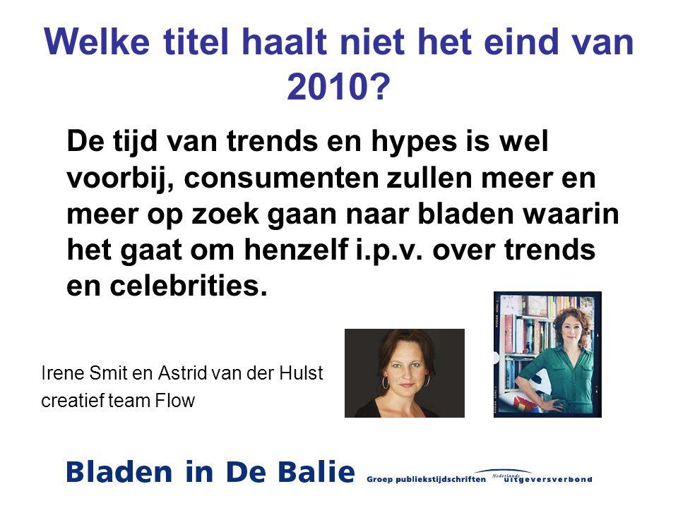 Welke titel haalt niet het eind van 2010? De tijd van trends en hypes is wel voorbij, consumenten zullen meer en meer op zoek gaan naar bladen waarin