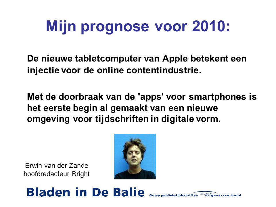 Mijn prognose voor 2010: De nieuwe tabletcomputer van Apple betekent een injectie voor de online contentindustrie. Met de doorbraak van de 'apps' voor