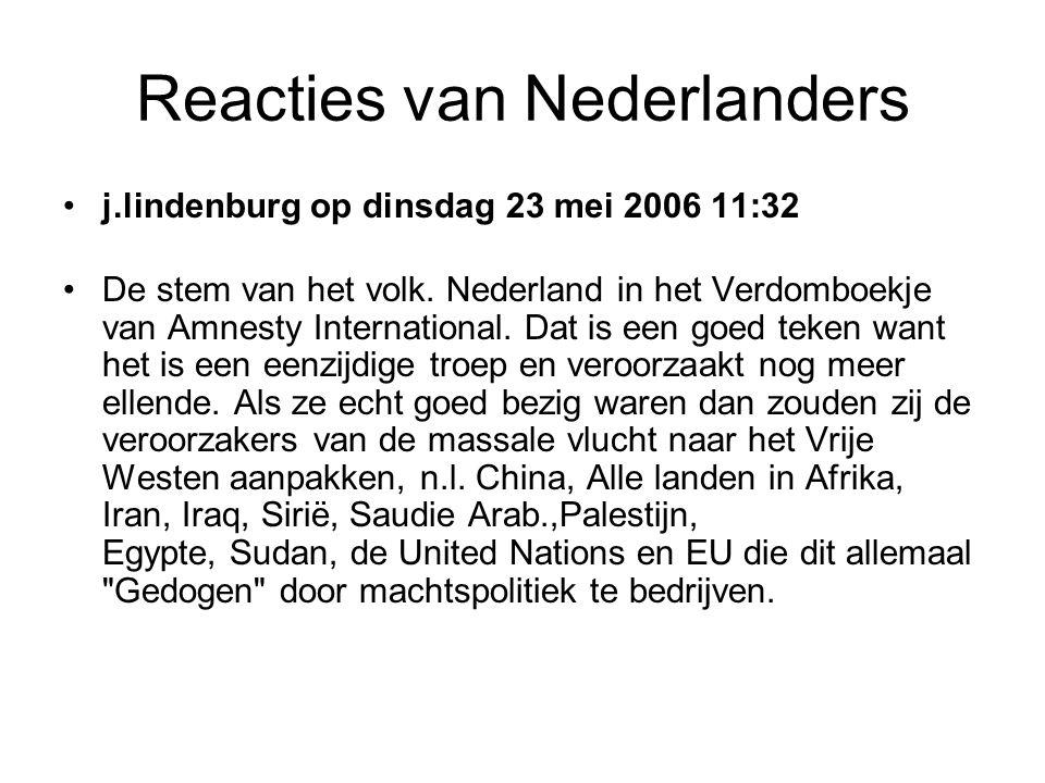 Reacties van Nederlanders •j.lindenburg op dinsdag 23 mei 2006 11:32 •De stem van het volk.