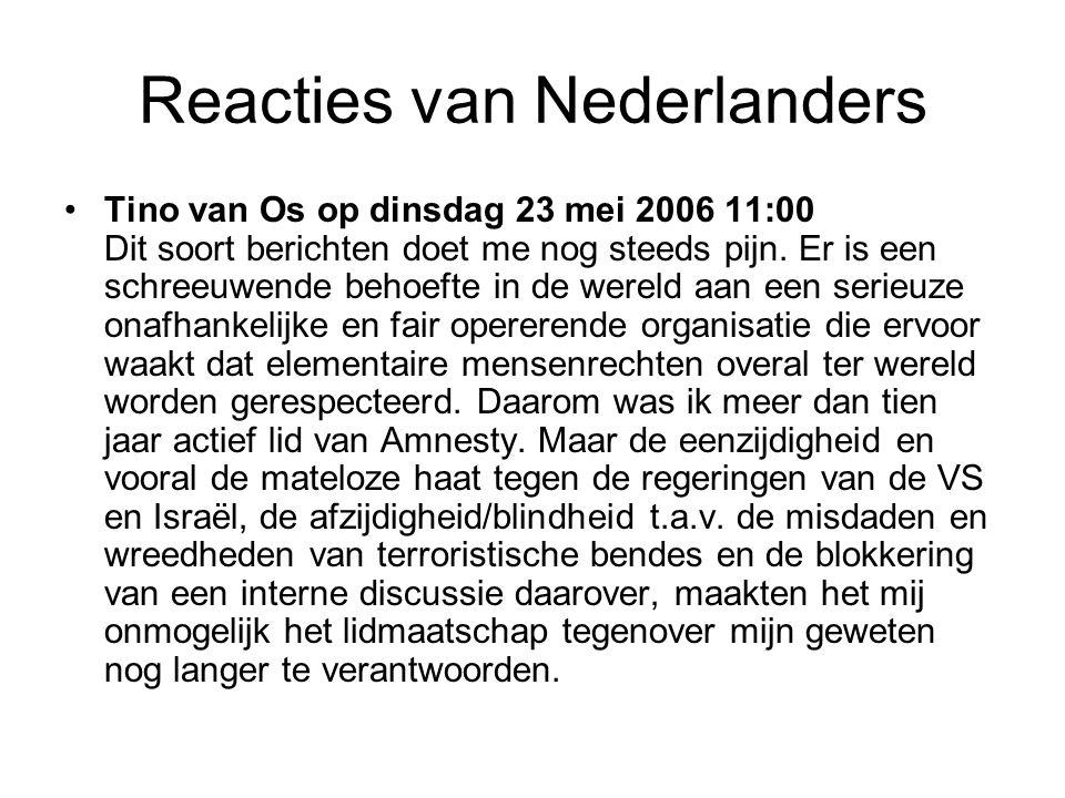 Reacties van Nederlanders •Tino van Os op dinsdag 23 mei 2006 11:00 Dit soort berichten doet me nog steeds pijn.