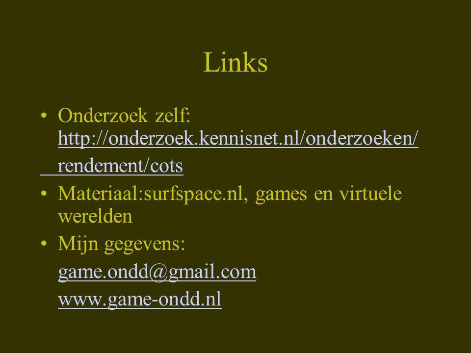 Links •Onderzoek zelf: http://onderzoek.kennisnet.nl/onderzoeken/ http://onderzoek.kennisnet.nl/onderzoeken/ rendement/cots •Materiaal:surfspace.nl, g