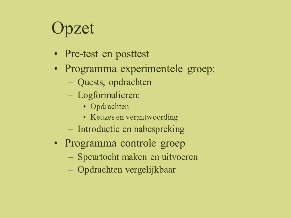 Opzet •Pre-test en posttest •Programma experimentele groep: –Quests, opdrachten –Logformulieren: •Opdrachten •Keuzes en verantwoording –Introductie en