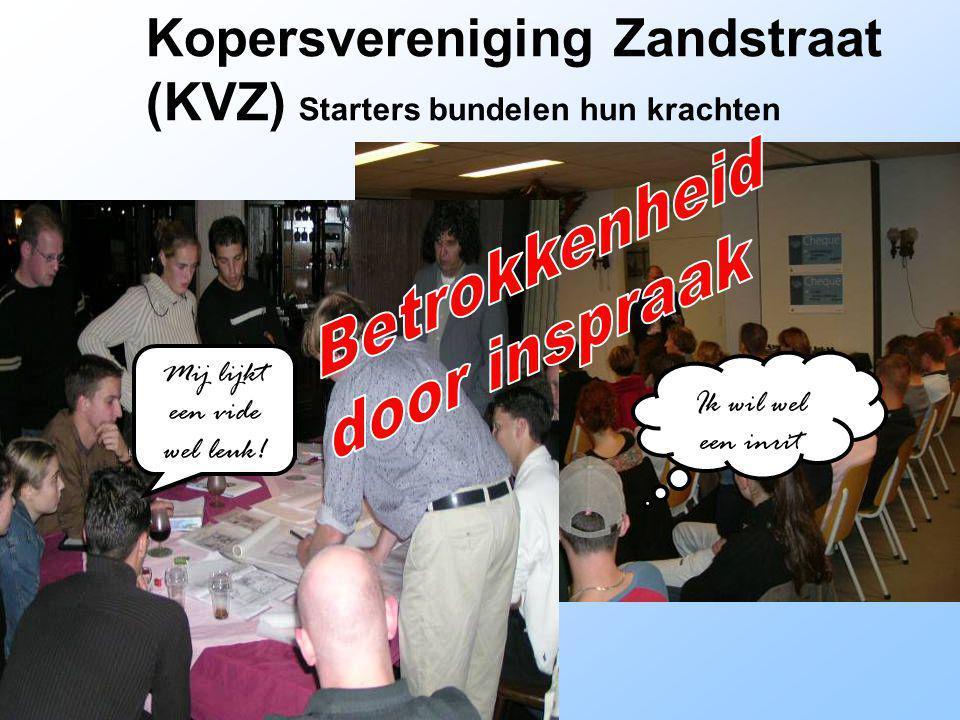Kopersvereniging Zandstraat (KVZ) Starters bundelen hun krachten Ik wil wel een inrit Mij lijkt een vide wel leuk!