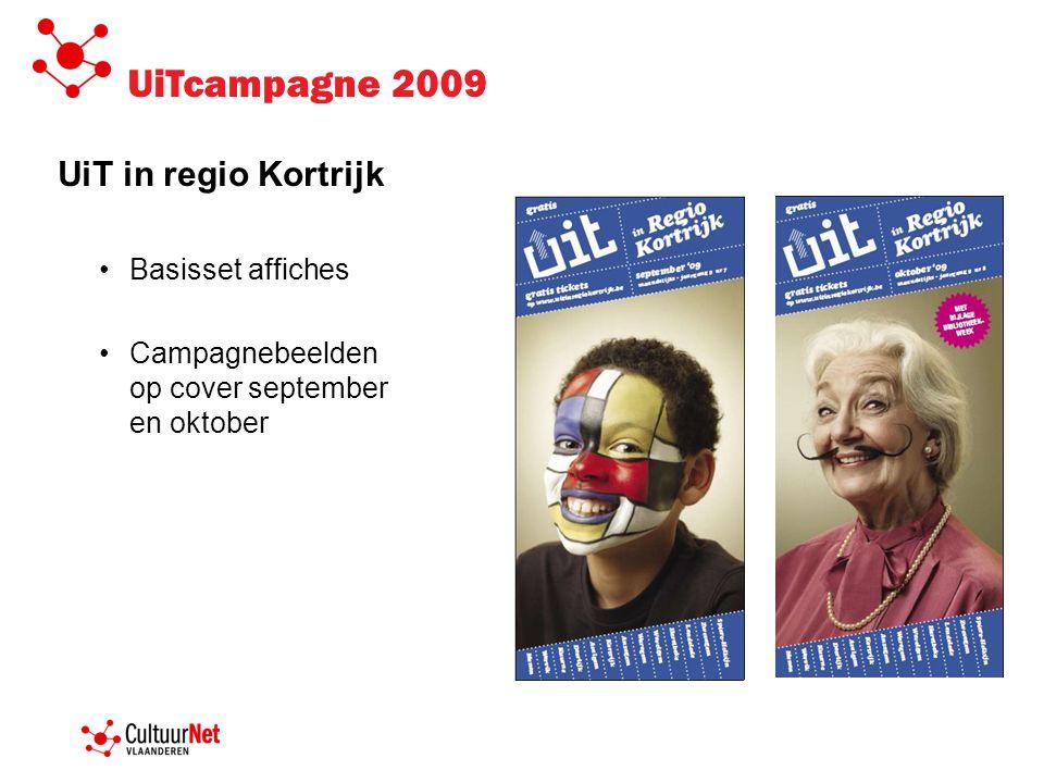 UiTcampagne 2009 UiT in regio Kortrijk •Basisset affiches •Campagnebeelden op cover september en oktober