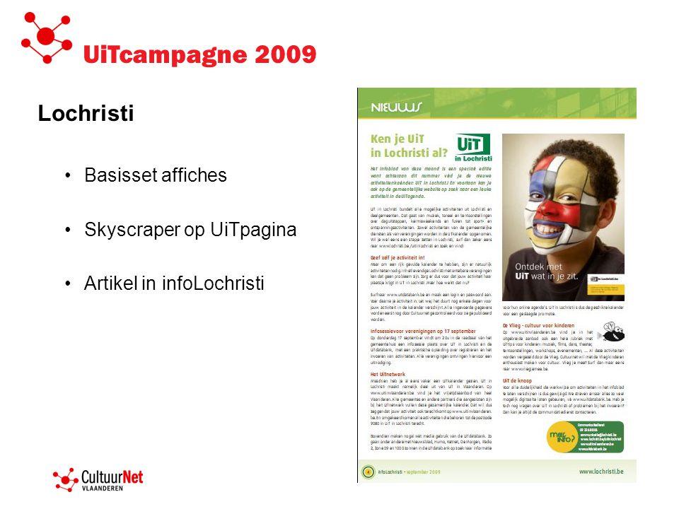 UiTcampagne 2009 Lochristi •Basisset affiches •Skyscraper op UiTpagina •Artikel in infoLochristi