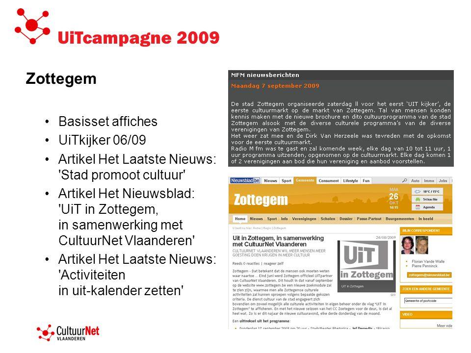 UiTcampagne 2009 Zottegem •Basisset affiches •UiTkijker 06/09 •Artikel Het Laatste Nieuws: 'Stad promoot cultuur' •Artikel Het Nieuwsblad: 'UiT in Zot