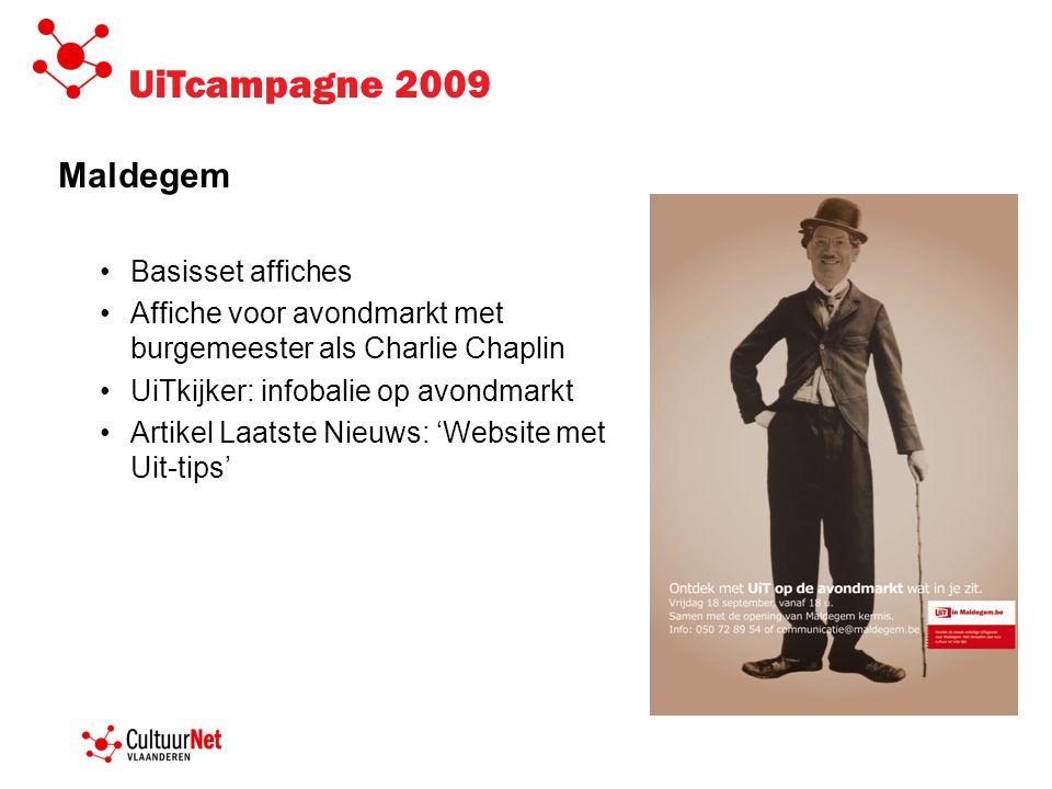 UiTcampagne 2009 Maldegem •Basisset affiches •Affiche voor avondmarkt met burgemeester als Charlie Chaplin •UiTkijker: infobalie op avondmarkt •Artikel Laatste Nieuws: 'Website met Uit-tips'
