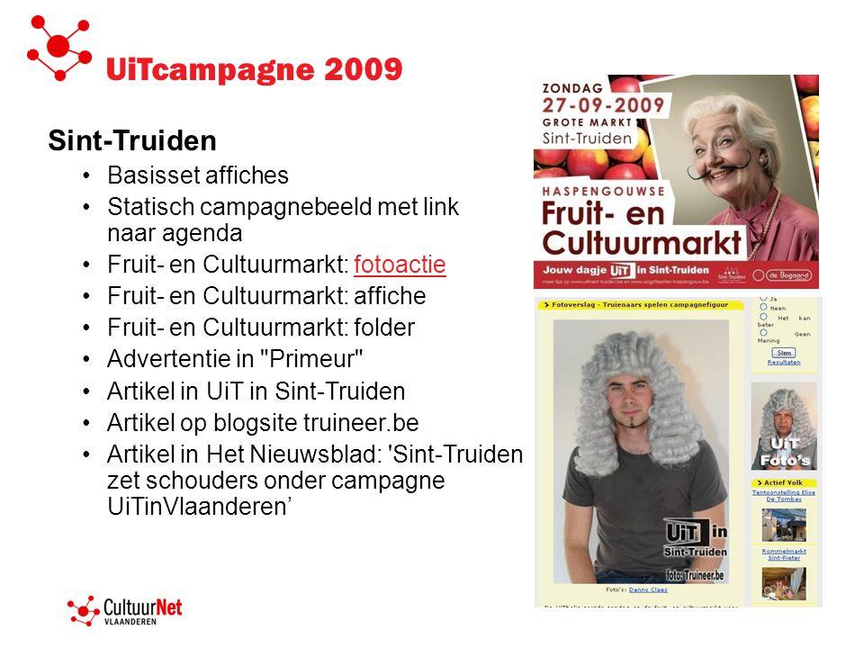 UiTcampagne 2009 Sint-Truiden •Basisset affiches •Statisch campagnebeeld met link naar agenda •Fruit- en Cultuurmarkt: fotoactiefotoactie •Fruit- en C