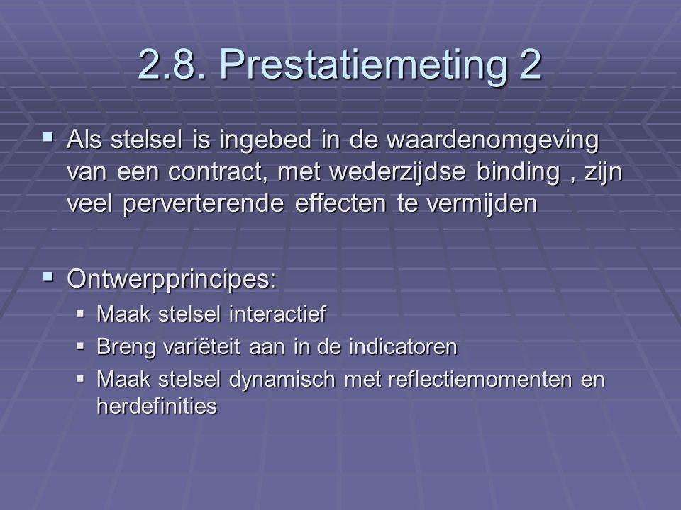 2.8. Prestatiemeting 2  Als stelsel is ingebed in de waardenomgeving van een contract, met wederzijdse binding, zijn veel perverterende effecten te v