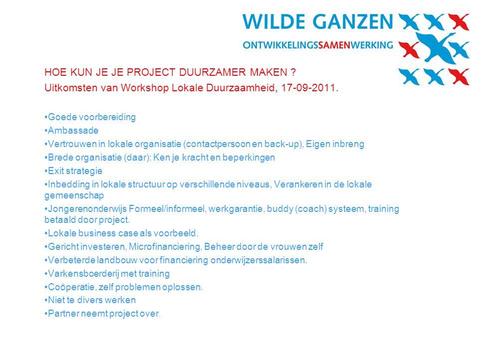 HOE KUN JE JE PROJECT DUURZAMER MAKEN .Uitkomsten van Workshop Lokale Duurzaamheid, 17-09-2011.