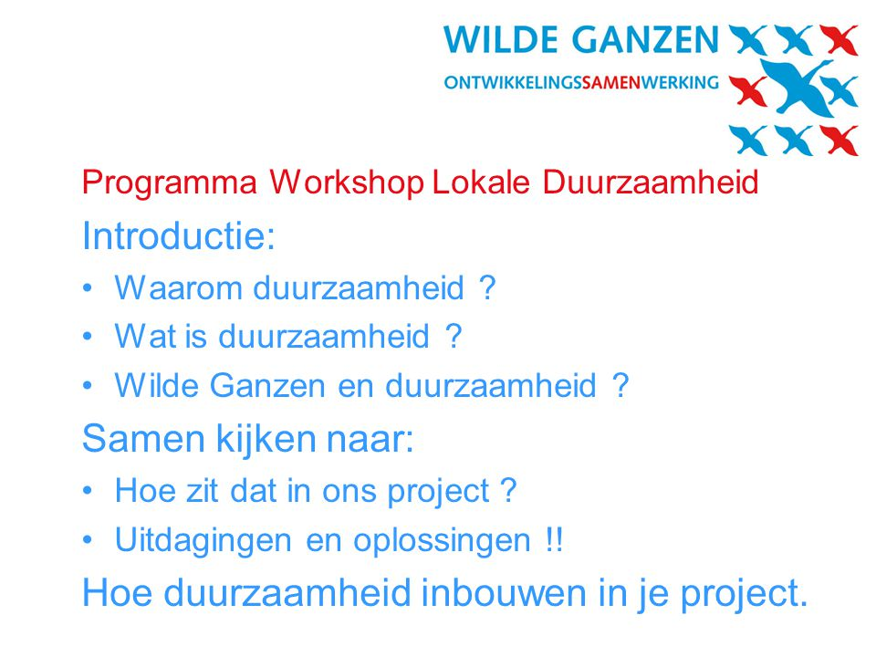 Programma Workshop Lokale Duurzaamheid Introductie: •Waarom duurzaamheid .