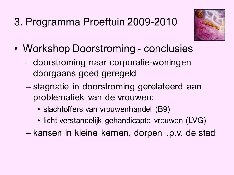 •Workshop Doorstroming - conclusies –doorstroming naar corporatie-woningen doorgaans goed geregeld –stagnatie in doorstroming gerelateerd aan problema